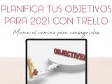 PLANIFICA TUS OBJETIVOS PARA 2021 CON TRELLO