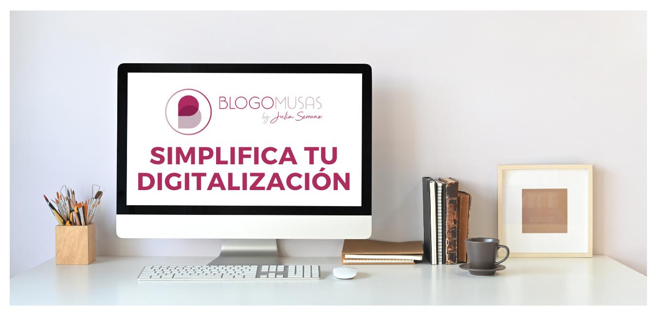 Simplifica tu digitalizacion